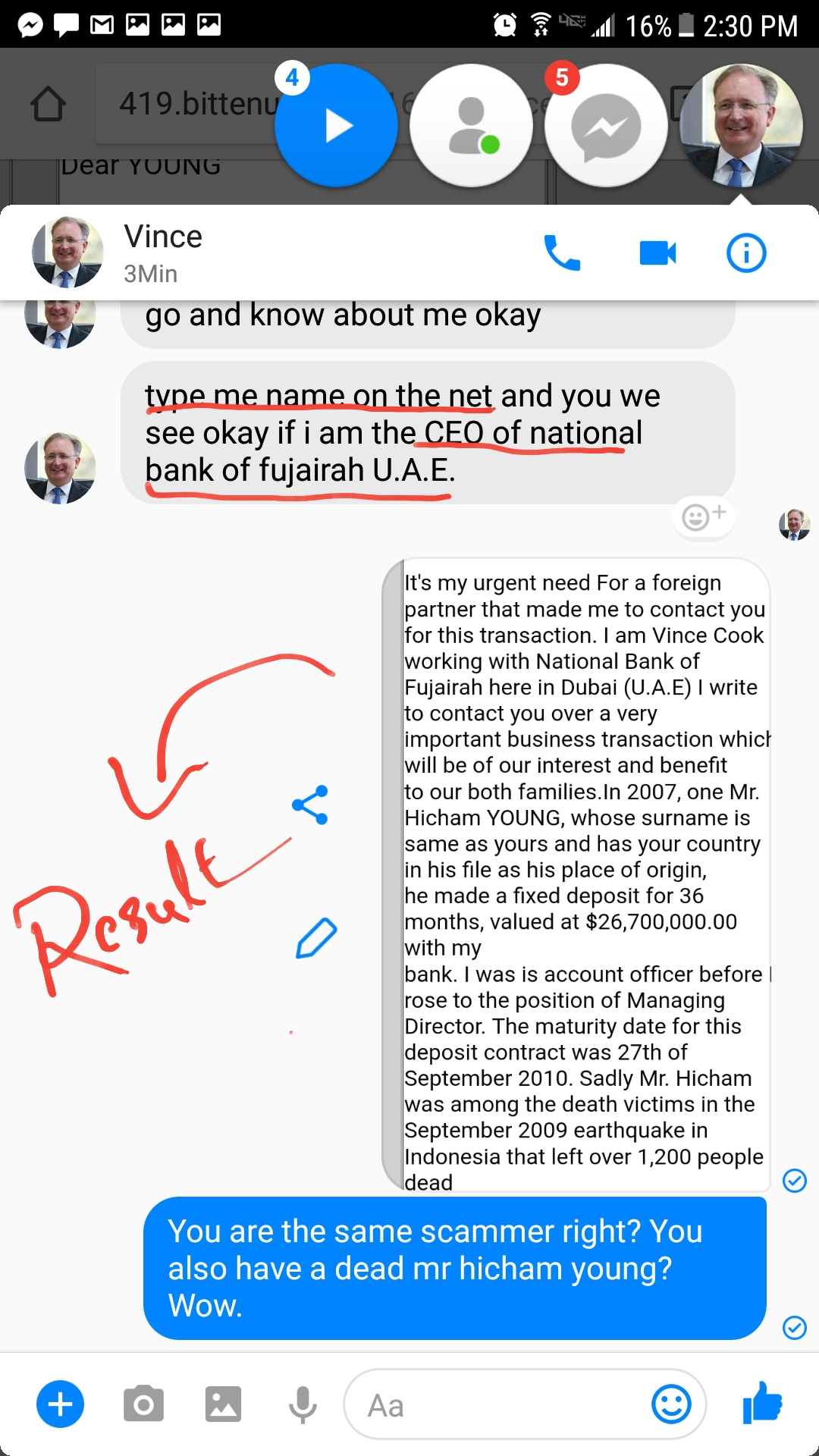 As a last resort he want to prove using Google Search that he was the Real Ban Manager of National Bank of Fujairah. But sent him a screen shot of what Google returned for his name. Ha ha ha and he shut up and disappeared for good.